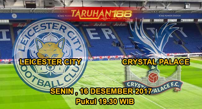 Prediksi Bola Leicester City vs Crystal Palace 16 Desember 2017